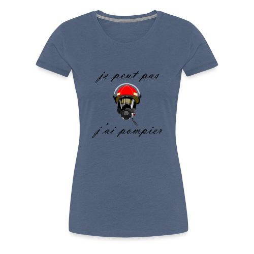 je peut pas j ai pompier - T-shirt Premium Femme