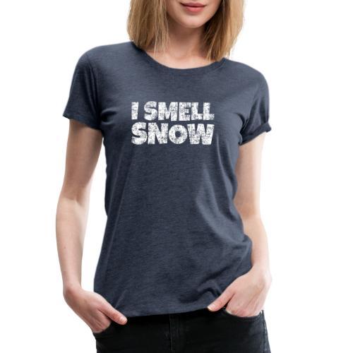 I Smell Snow Schnee, Weihnachten & Wintersport - Frauen Premium T-Shirt