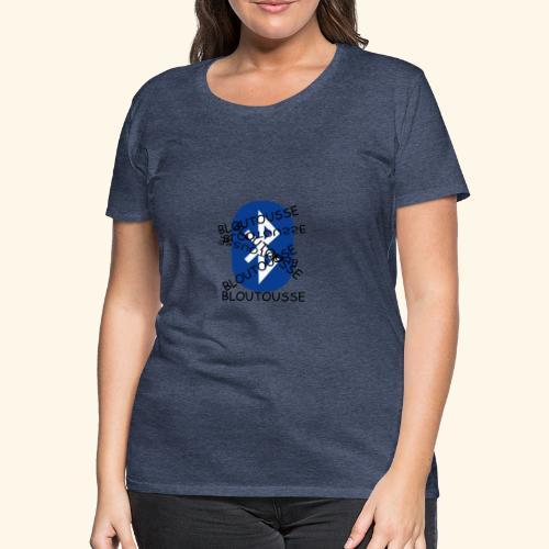 BLOUTOUSSE FOREVER - T-shirt Premium Femme