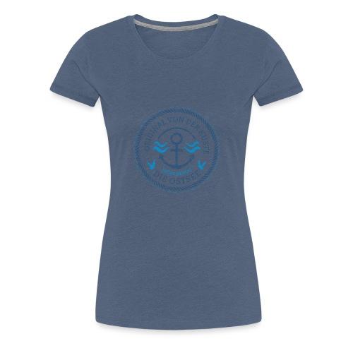 Ich bin ein Original von der Ostsee - Frauen Premium T-Shirt
