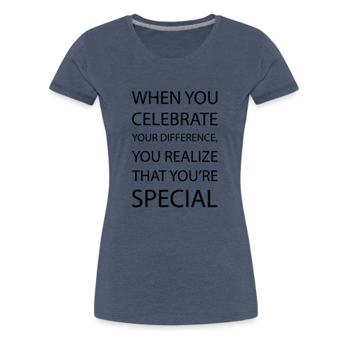 You're special - Dame premium T-shirt