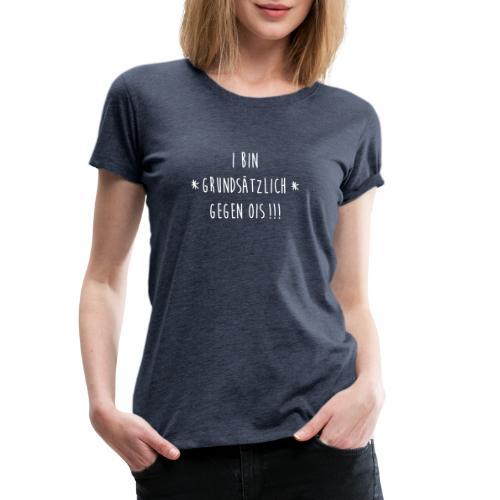 Vorschau: I bin gegen ois - Frauen Premium T-Shirt