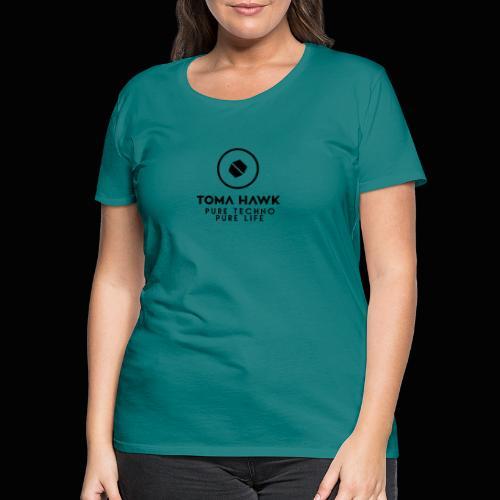 Toma Hawk - Pure Techno - Pure Life Black - Frauen Premium T-Shirt