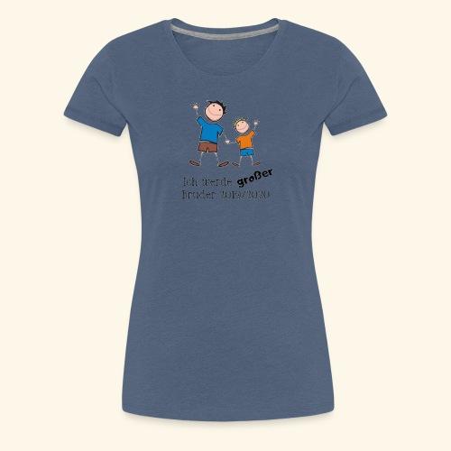 Ich werde grosser Bruder 2019 2020 - Frauen Premium T-Shirt
