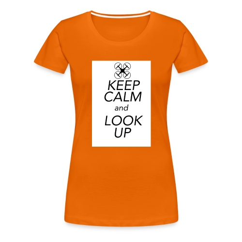 Keep Calm and Look Up - Vrouwen Premium T-shirt