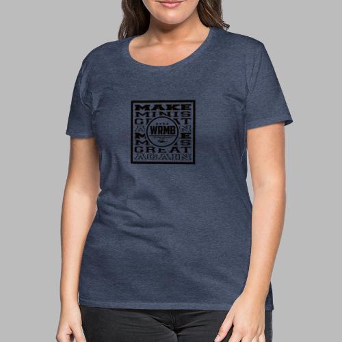 Montée MMGA - T-shirt Premium Femme