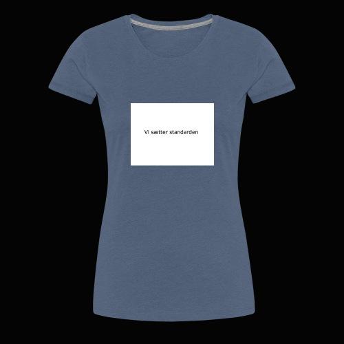 Vi Sætter Standarden - Dame premium T-shirt