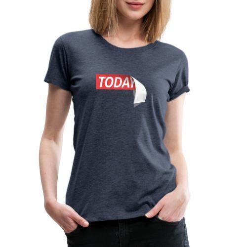 Today - Maglietta Premium da donna