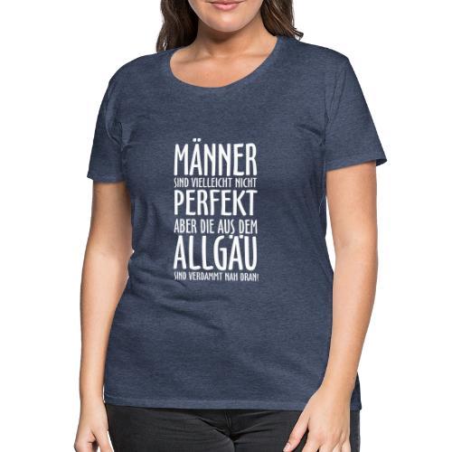Männer aus dem Allgäu - Frauen Premium T-Shirt