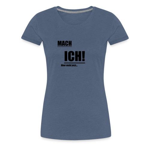 Mach ICH schwarz - Frauen Premium T-Shirt