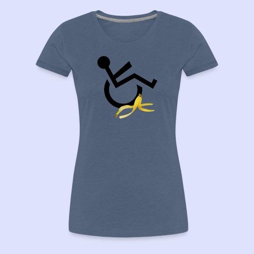 Rolstoel gebruiker glijdt uit over banaan - Vrouwen Premium T-shirt