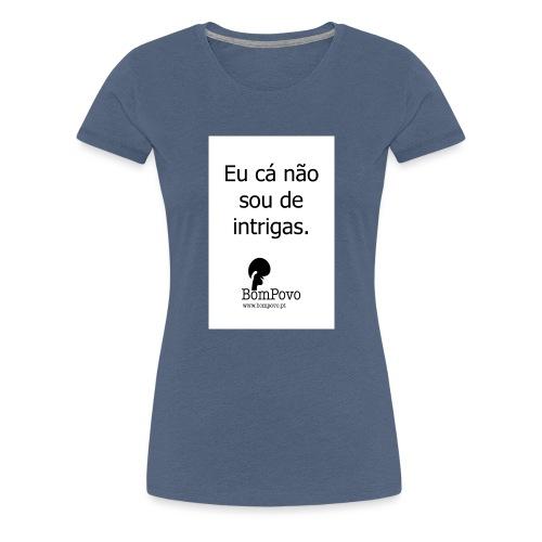 eucanaosoudeintrigas - Women's Premium T-Shirt