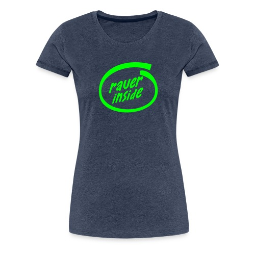 Raver Inside - Women's Premium T-Shirt