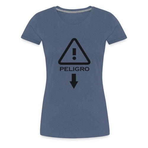 Peligro - Camiseta premium mujer