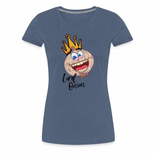 LORD ONION | GESCHENKIDEE - Frauen Premium T-Shirt