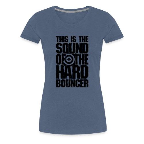 hardbouncer shirt - Vrouwen Premium T-shirt