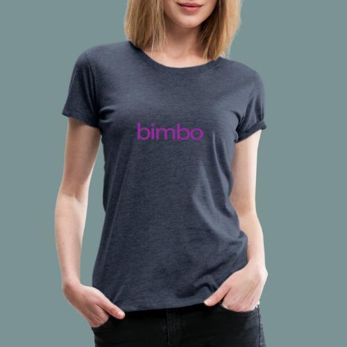 Bimbo - Vrouwen Premium T-shirt