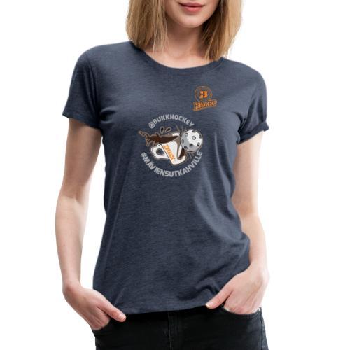 BUKK floorball maviensutkahville - Naisten premium t-paita