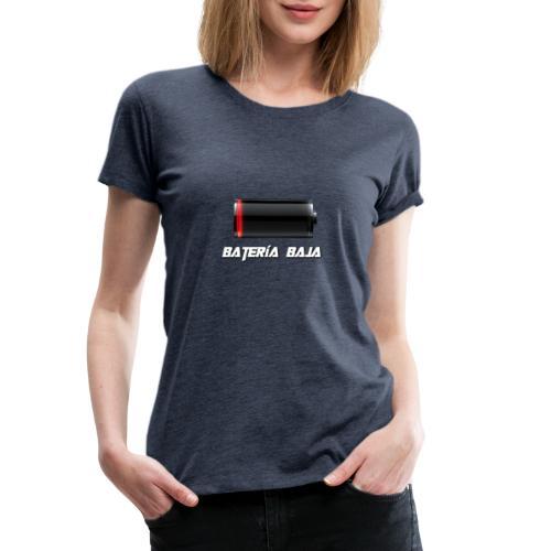 Batería Baja - Camiseta premium mujer