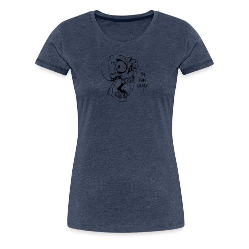 IM NOT CRAZY - Koszulka damska Premium