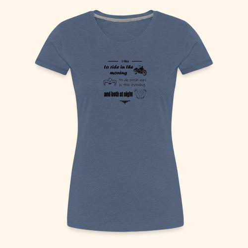 like to ride moto,do sport and make love - Women's Premium T-Shirt