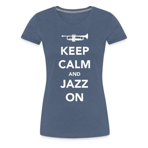Keep Calm and Jazz On - Trumpet - Women's Premium T-Shirt