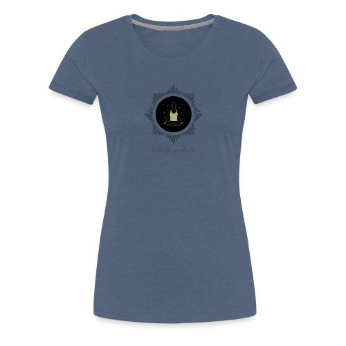 Inhale...exhale - Frauen Premium T-Shirt