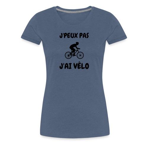 JPEUX pas Jai velo - T-shirt Premium Femme