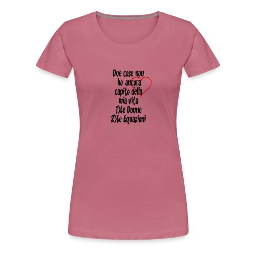Donne Equazioni - Maglietta Premium da donna