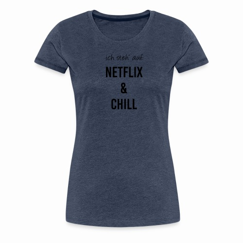 Netflix - Frauen Premium T-Shirt