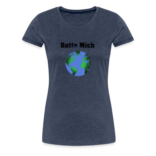 Rette Mich - Frauen Premium T-Shirt