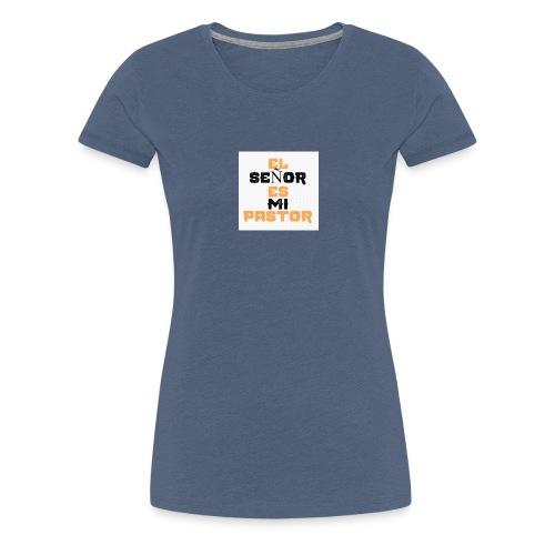 El señor es mi pastor - Camiseta premium mujer