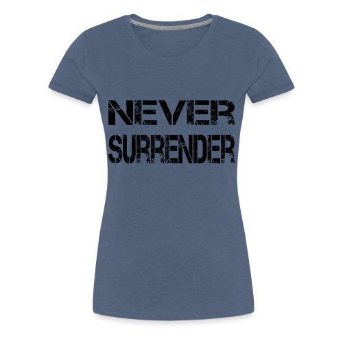 Never Surrender.png - Camiseta premium mujer