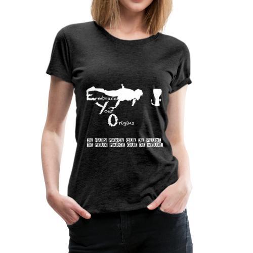 Embrace Yours Origins - T-shirt Premium Femme