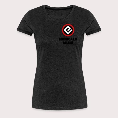 Hankala muju - Naisten premium t-paita