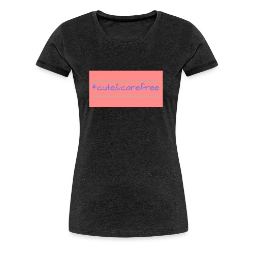 Cute & Carefree - Women's Premium T-Shirt