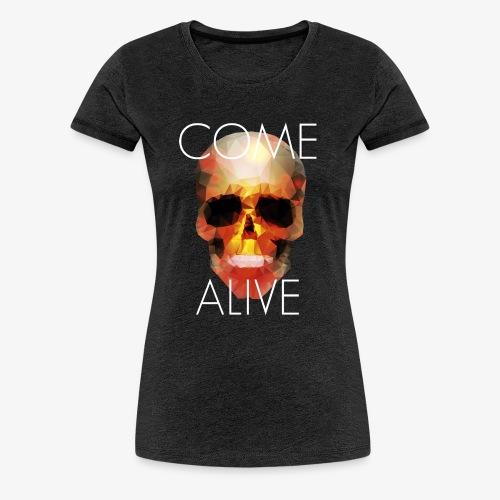 Come Alive - T-shirt Premium Femme