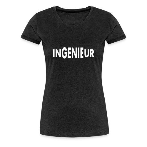 Ingenieur ist ein Genie lustiger Spruch - Frauen Premium T-Shirt