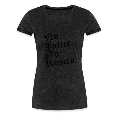 No_Juliet_No_Romeo T-shirt - Maglietta Premium da donna