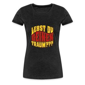 Lebst Du Deinen Traum?-farbig - Vrouwen Premium T-shirt