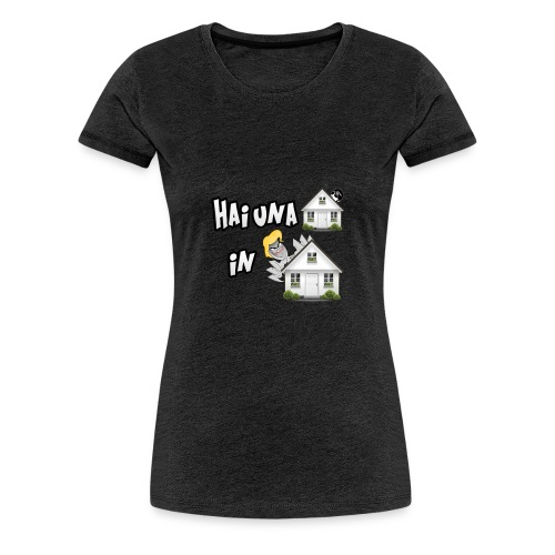 T-Shirt Hai una Casa in Casa - Maglietta Premium da donna