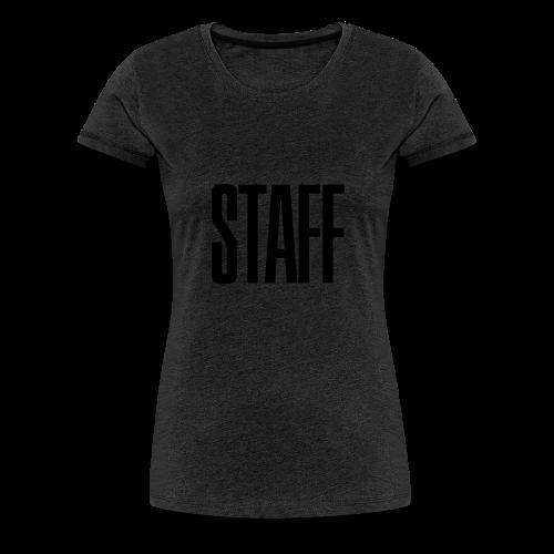Staff. - Frauen Premium T-Shirt