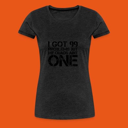 Gym Shirt Quads Aint Problem - Frauen Premium T-Shirt