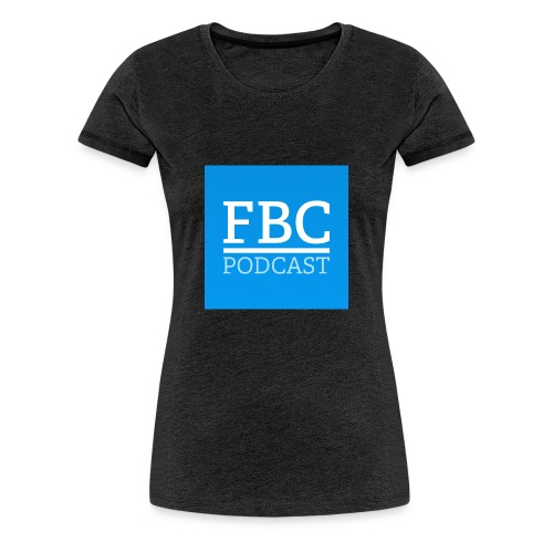 fbc-podcast merchandise - Frauen Premium T-Shirt