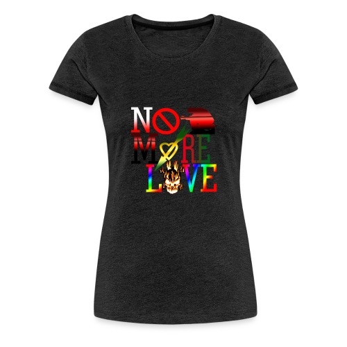 get no more love - Women's Premium T-Shirt