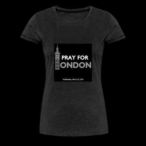 PRAY FOR LONDON - T-shirt Premium Femme