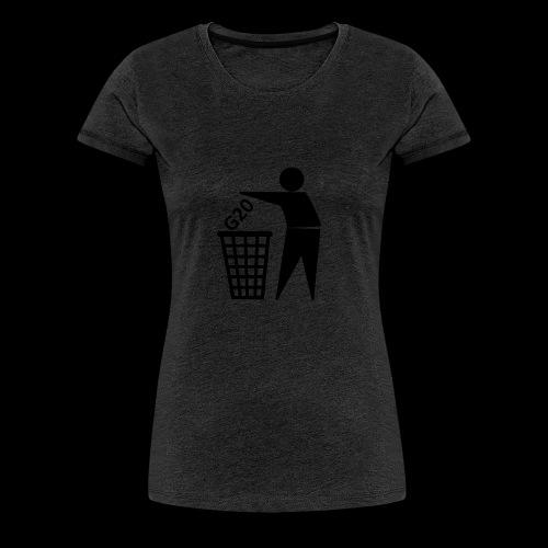 G20 in die Tonne - Frauen Premium T-Shirt
