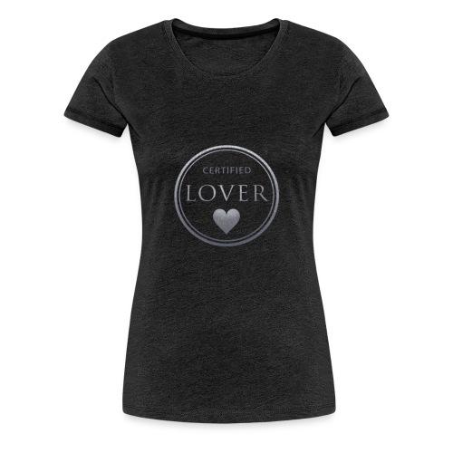Certified Lover - Camiseta premium mujer