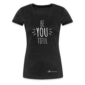 Be YOU tiful - Official white letters - Frauen Premium T-Shirt