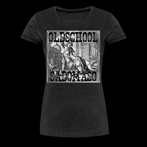 Oldschool Sadomaso - Frauen Premium T-Shirt